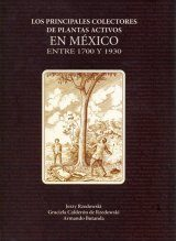 Los Principales Colectores de Plantas Activos en Mexico Entre 1700 y 1930 [The Principal Plant Collectors Active in Mexico Between 1700 and 1930]