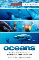 Oceans: The Threats to the Sea and What You Can Do to Turn the Tide Participant Book Project