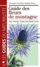 Guide des Fleurs de Montagne: Alpes, Pyrenees, Vosges, Jura, Massif Central [Collins Pocket Guide to Alpine Flowers of Britain and Europe]