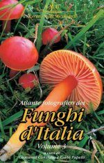 Atlante Fotografico dei Funghi d'Italia, Volume 3 [Photographic Atlas of Italian Fungi, Volume 3]