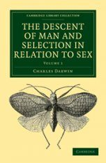 The Descent of Man and Selection in Relation to Sex (2-Volume Set)