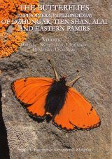 The Butterflies (Lepidoptera, Papilionoidea) of Dzhungar, Tien Shan, Alai and Eastern Pamirs, Volume 2