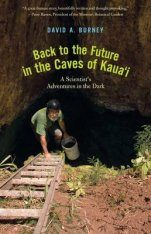 Back to the Future in the Caves of Kaua'i