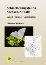 Schmetterlingsfauna Sachsen-Anhalts, Band 1: Spanner (Geometridae) [The Butterfly Fauna of Saxony-Anhalt, Volume 1: Geometer Moths (Geometridae)]