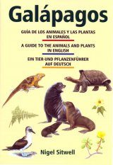 Galápagos: A Guide to the Animals and Plants / Guía de los Animales y las Plantas / Ein Tier- und Pflanzenführer