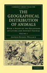 The Geographical Distribution of Animals, Volume 1