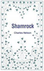 Shamrock: Botany and History of an Irish Myth