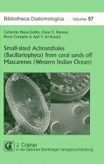 Bibliotheca Diatomologica, Volume 57: Small-Sized Achnanthales (Bacillariophyta) from Coral Sands off Mascarenes (Western Indian Ocean)