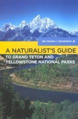 A Naturalist's Guide to Grand Teton and Yellowstone National Parks