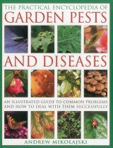 The Practical Encyclopedia of Garden Pests and Diseases