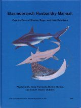 Elasmobranch Husbandry Manual