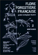 Flore Forestière Française, Tome 2: Montagnes: Guide Écologique Illustré [[French Forest Flora, Volume 2: Mountains: Illustrated Ecological Guide]]