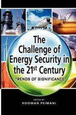 The Challenge of Energy Security in the 21st Century