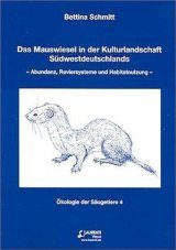 Das Mauswiesel in der Kulturlandschaft Südwestdeutschlands: Abundanz, Reviersysteme und Habitatnutzung [The Weasel in the Cultivated Landscape of South West Germany: Abundance, Ground Systems and Habitat Use]