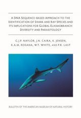 A DNA Sequence-Based Approach to the Identification of Shark and Ray Species and its Implications for Global Elasmobranch Diversity and Parasitology