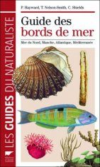 Guide des Bords de Mer: Mer du Nord, Manche, Atlantique, Méditerranée [Guide to the Seashore: The North Sea, Channel, Atlantic and Mediterranean]