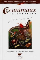 Ces Animaux Minuscules qui Nous Entourent [The Small Animals that Surround Us]
