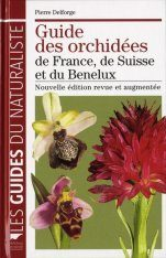 Guide des Orchidées de France, de Suisse et du Benelux [Guide to the Orchids of France, Switzerland, and the Benelux]