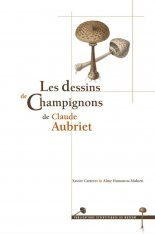 The Drawings of Mushrooms by Claude Aubriet / Les Dessins de Champignons de Claude Aubriet