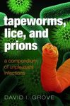 Tapeworms, Lice, and Prions
