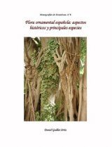 Flora Ornamental España: Aspectos Históricos y Principales Especies [Ornamental Flora of Spain: Historical Aspects and Important Species]