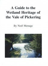 A Guide to the Wetland Heritage of the Vale of Pickering