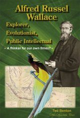 Alfred Russel Wallace: Explorer, Evolutionist, Public Intellectual
