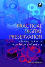 Practical Digital Preservation