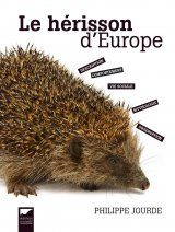 Le Hérisson d'Europe [The European Hedgehog]