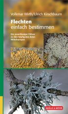 Flechten Einfach Bestimmen: Ein Zuverlässiger Führer zu den häufigsten Arten Mitteleuropas [Simply Identifying Lichens: A Reliable Guide to the Most Common Species in Central Europe]