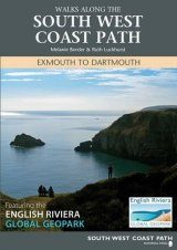 Walks Along the South West Coast Path: Exmouth to Dartmouth, Featuring the English Riviera Global Geopark