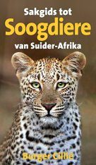 Sakgids tot Suider-Afrikaanse Soogdiere [The Pocket Guide to Mammals of Southern Africa]