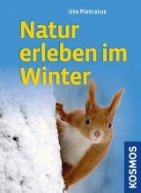 Natur Erleben im Winter [Experiencing Nature in Winter]