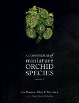 A Compendium of Miniature Orchid Species, Volume 2