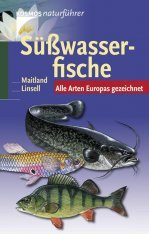 Süßwasserfische: Alle Arten Europas Gezeichnet [Freshwater Fish: All Species of Europe Illustrated]