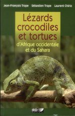 Lézards, Crocodiles et Tortues d'Afrique Occidentale et du Sahara [Lizards, Crocodiles and Turtles of West Africa and the Sahara]