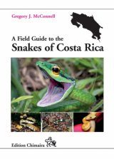 A Field Guide to the Snakes of Costa Rica