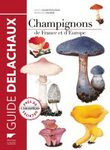 Guide des Champignons de France et d'Europe [Guide to the Mushrooms of France and Europe]