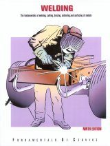 Welding: The Fundamentals of Welding, Cutting, Brazing, Soldering and Surfacing of Metals