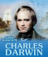 Super Scientists: Charles Darwin