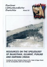 Berliner Höhlenkundliche Berichte, Volume 19: Resources on the Speleology of Rajasthan, Gujarat, Punjab and Haryana (India)