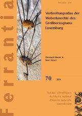 Ferrantia, Volume 70: Verbreitungsatlas der Weberknechte des Großherzogtums Luxemburg [Distribution Atlas of the Harvestmen of the Grand Duchy of Luxembourg]