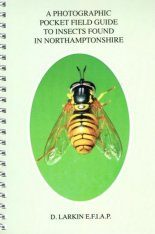 A Photographic Pocket Field Guide to Insects Found in Northamptonshire (Supplement 2)