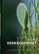 Suomen Verkkosiipiset: Suomen ja Euroopan Ensimmäinen Kuvitettu Määritysopas Verkkosiipisistä [Finnish Neuroptera: The First Visual Guide to Finnish and European Lacewings]