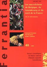 Ferrantia, Volume 40: Les Macrolichens de Belgique, du Luxembourg et du Nord de la France: Clés de Détermination [The Macro Lichens of Belgium, Luxembourg and the North of France: Identification Keys]
