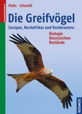 Die Greifvögel Europas, Nordafrikas und Vorderasiens: Biologie, Kennzeichen, Bestände [The Raptors of Europe, North Africa and Western Asia: Biology, Characteristics, Populations]