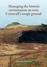 Managing the Historic Environment on West Cornwall's Rough Ground