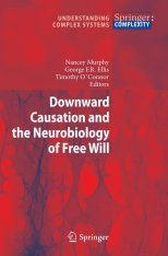 Downward Causation and the Neurobiology of Free Will Image
