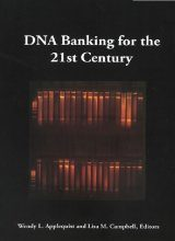 DNA Banking for the 21st Century