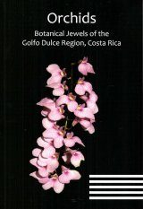 Orchids, Botanical Jewels of the Golfo Dulce Region, Costa Rica
